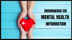 Brownwood ISD Mental Health Information
